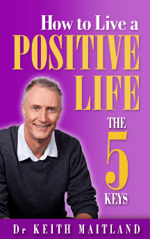How to live a positive life the 5 keys | Chiropractic Gold Coast | Dr Keith Maitland